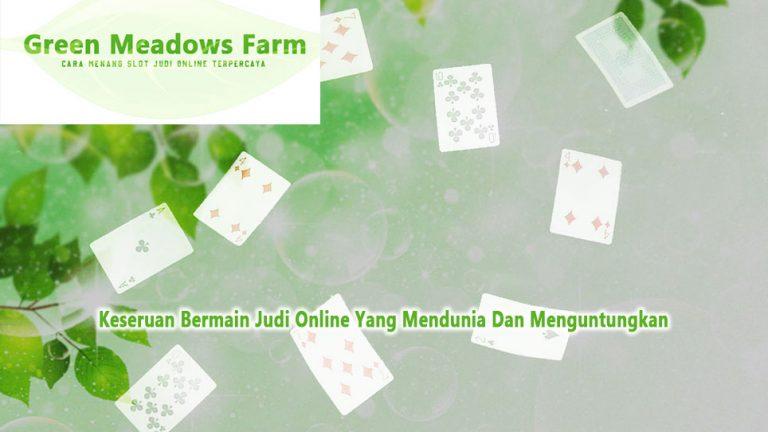 Judi Online - Cara Menang Slot Judi Online Terpercaya - Green Meadows Farm